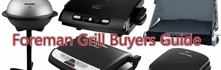 George Foreman Grill Buyers Guide