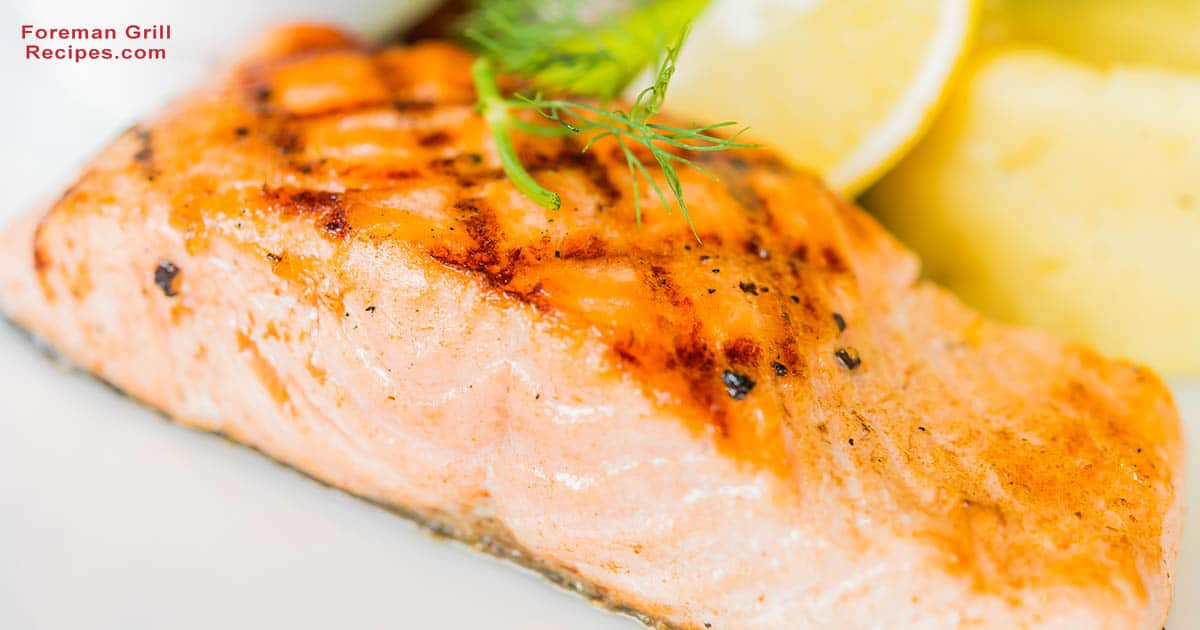 Easy Delicious Grilled Salmon Recipe Foreman Grill Recipes