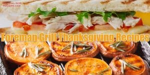 George Foreman Grill Thanksgiving Recipes