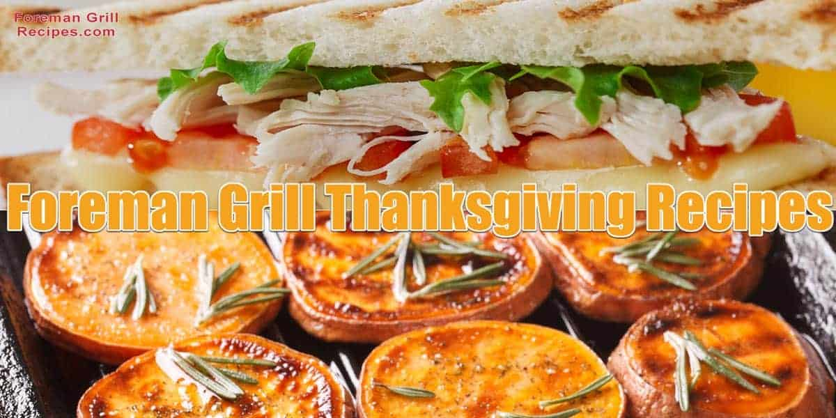 George Foreman Grill Thanksgiving Recipe